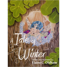 A Tale of Winter Cover, art and design by Elaine C. Oldham